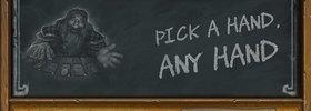 Tavern Brawl: Pick a Hand, Any Hand