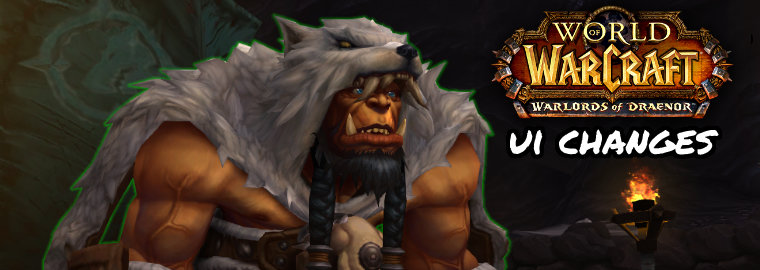 6253-warlords-of-draenor-alpha-new-ui-fe